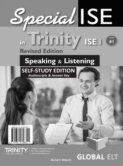 SpecialISE in Trinity ISE I (B1) (Revised Edition) Speaking & Listening Self-Study Edition (S/Bk, Self-Study Guide & MP3 Audio) ISBN: 9781781646311