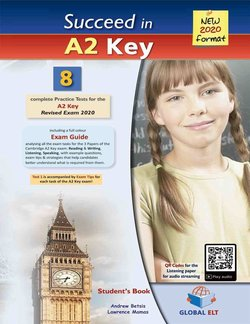 Succeed in Cambridge English A2 Key (KET) 8 Practice Tests (2020 Exam) Self-Study Edition (Student's Book, Self-Study Guide & MP3 Audio CD) ISBN: 9781781646519