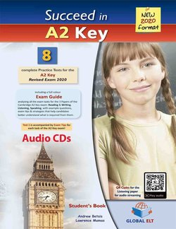 Succeed in Cambridge English A2 Key (KET) 8 Practice Tests (2020 Exam) Audio CDs ISBN: 9781781646526