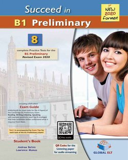 Succeed in Cambridge English B1 Preliminary 8 Practice Tests (2020 Exam) Self-Study Edition (Student's Book, Self-Study Guide & MP3 Audio CD) ISBN: 9781781646557