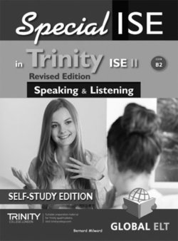 SpecialISE in Trinity ISE II (B2) Speaking & Listening (Revised Edition) Self-Study Edition (Student's Book, Self-Study Guide & MP3 Audio CD) ISBN: 9781781646786