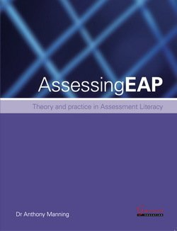 Assessing EAP: Theory and Practice in Assessment Literacy ISBN: 9781782602262