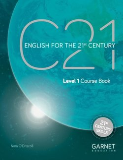 C21 - English for the 21st Century (New Edition) Level 1 Coursebook ISBN: 9781782603641