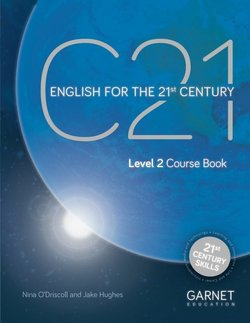 C21 - English for the 21st Century (New Edition) Level 2 Coursebook ISBN: 9781782603726