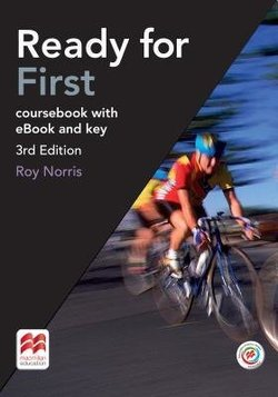 Ready for First (FCE) (3rd Edition) Student's Book with Key & Macmillan Practice Online, Online Audio & eBook ISBN: 9781786327543