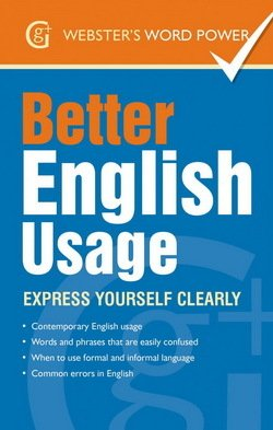 Better English Usage: Express Yourself Clearly ISBN: 9781842057605