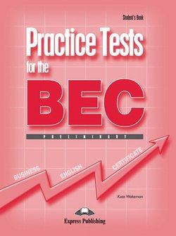 Practice Tests for the BEC Preliminary Student's Book ISBN: 9781844663088