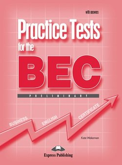 Practice Tests for the BEC Preliminary Student's Book with Answers ISBN: 9781844663095