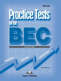 Practice Tests for the BEC Vantage Student's Book ISBN: 9781845589295