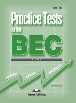 Practice Tests for the BEC Higher Student's Book ISBN: 9781846790645
