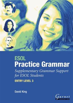 ESOL Practice Grammar Supplementary Grammar Support for ESOL Students Entry Level 3 ISBN: 9781859648971