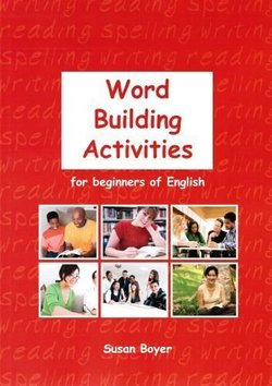 Word Building Activities for Beginners of English ISBN: 9781877074288