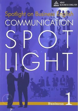 Communication Spotlight: Business ISBN: 9781896942520