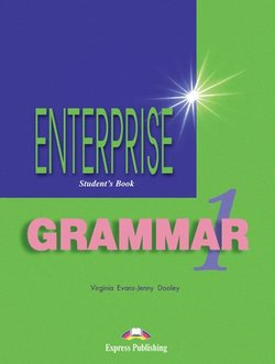 Enterprise 1 Beginner Grammar Student's Book ISBN: 9781903128732