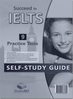 Succeed in IELTS 9 Practice Tests Self Study Edition (Student's Book, Self Study Guide & MP3 Audio CD) ISBN: 9781904663362