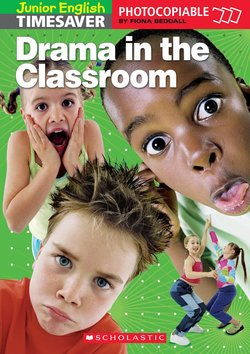 Junior English Timesaver Drama in the Classroom ISBN: 9781904720805