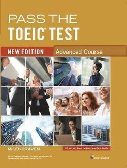 Pass the TOEIC Test (New Edition) Advanced Course ISBN: 9781908881052