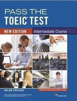 Pass the TOEIC Test (3rd Edition) 2 Intermediate Course ISBN: 9781908881076