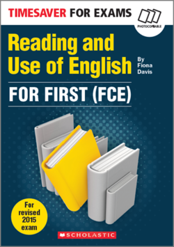 Timesaver for Exams FCE: Reading and Use of English for First (FCE) ISBN: 9781910173688
