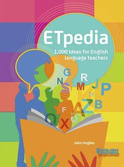 ETpedia: 1,000 Ideas for English Language Teachers ISBN: 9781910366134