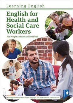 English for Health and Social Care Workers ISBN: 9781911028079