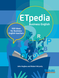 ETpedia: Business English - 500 Ideas for Business English Teachers ISBN: 9781911028208