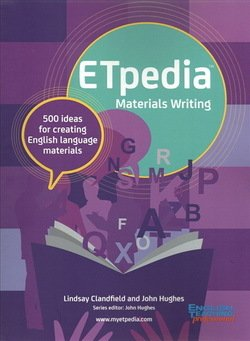 ETpedia: Materials Writing - 500 Ideas for Creating English Language Materials ISBN: 9781911028628