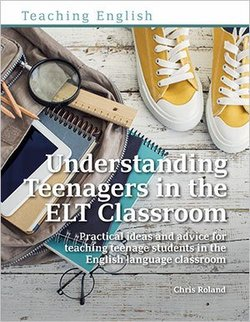 Understanding Teenagers in the ELT Classroom ISBN: 9781912755004