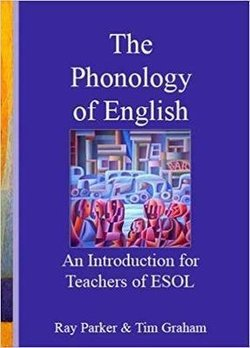 The Phonology of English: An Introduction to Teachers of ESOL (New Edition) ISBN: 9781916259102