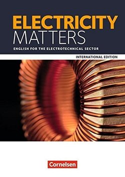 Electricity Matters; English for the Electrotechnical Sector ISBN: 9783064513501