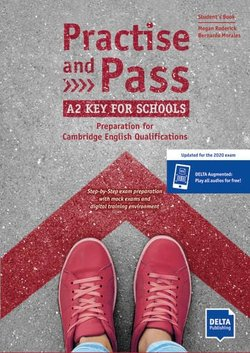 Practice and Pass Key for Schools (KET4S) (2020 Exam) Student's Book with Delta Augmented & Online Activities ISBN: 9783125017023