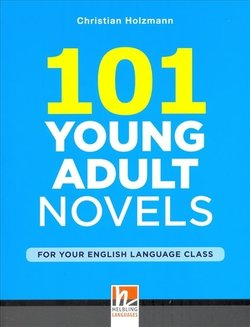 101 Young Adult Novels for your English Language Class ISBN: 9783852725710