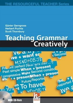 Teaching Grammar Creatively with CD-ROM (Helbling Edition) ISBN: 9783902504296
