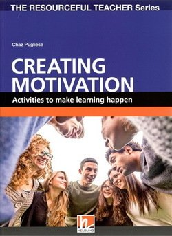 Creating Motivation - Activities to Make Learning Happen ISBN: 9783990455081