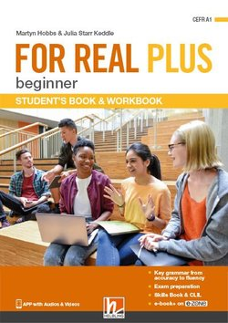 FOR REAL PLUS Beginner Student's Pack (Student's Book, Workbook & Skills Book) with e-Zone ISBN: 9783990458808