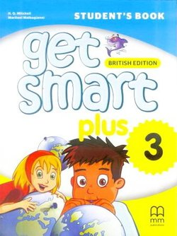Get Smart Plus 3 Student's Book ISBN: 9786180521528