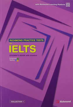 Richmond Practice Tests for IELTS Student's Book with Answer Key ISBN: 9788466817455