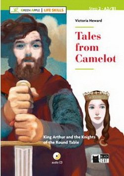 BCGA2 Tales from Camelot - King Arthur and the Knights of the Round Table with Audio CD (Green Apple - Life Skills) ISBN: 9788853016317