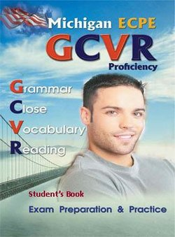 Michigan ECPE GCVR (Grammar, Cloze, Vocabulary, Reading) Student's Book ISBN: 9789604132164