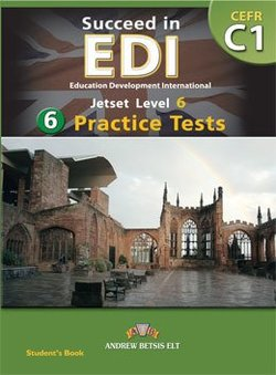 Succeed in EDI C1 (JETSET 6) Practice Tests Self-Study Edition (Student's Book, Self Study Guide & MP3 Audio CD) ISBN: 9781781641187