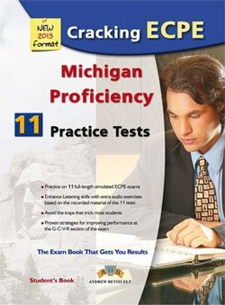 Cracking the Michigan ECPE - 11 Practice Tests Self-Study Edition (Student's Book, Self Study Guide & MP3 Audio CD) ISBN: 9781781641057