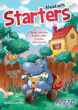 Ahead with Starters (2018 Exam) Teacher's Book with Audio CD ISBN: 9789606632402