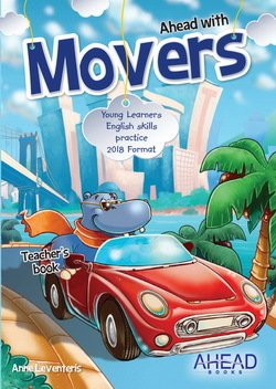 Ahead with Movers (2018 Exam) Student's Book ISBN: 9789606632433