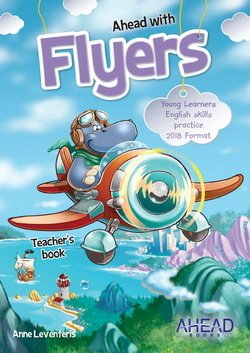 Ahead with Flyers (2018 Exam) Student's Book ISBN: 9789606632808