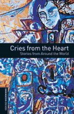 Cries from the Heart: Stories from Around the World