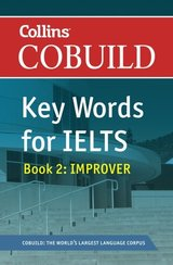 Collins COBUILD Key Words for IELTS Book 2 Improver ISBN: 9780007365463