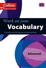Collins Work on Your Vocabulary Advanced (C1) ISBN: 9780007499687