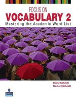 Focus on Vocabulary 2: Mastering the Academic Word List Student's Book ISBN: 9780131376175