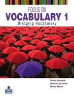 Focus on Vocabulary 1: Bridging Vocabulary Student's Book ISBN: 9780131376199