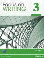 Focus on Writing 3 Student Book with ProofWriter ISBN: 9780132313537